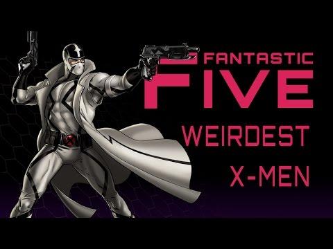 5 Weirdest X-Men - Fantastic Five