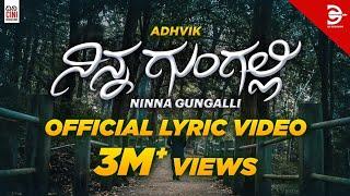 Ninna Gungalli [Official Lyric Video] - Adhvik feat. Puja Purad