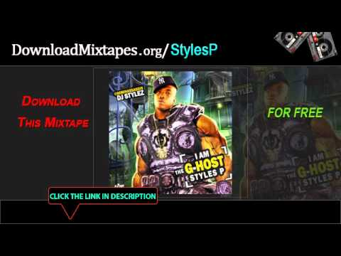 Styles P - Outro - Lyrics (Free To I Am The G-Host Styles P Mixtape)