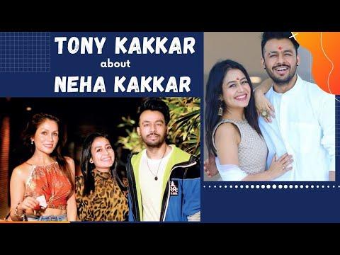 Tony Kakkar About Neha Kakkar, Didi Sonu...