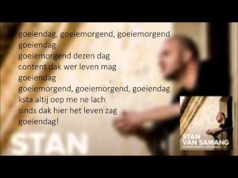 Stan Van Samang - Goeienmorgend, goeiendag _ Lyrics