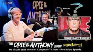 Opie and Anthony talk about Jesse Ventura's Conspiracy Plum Island episode