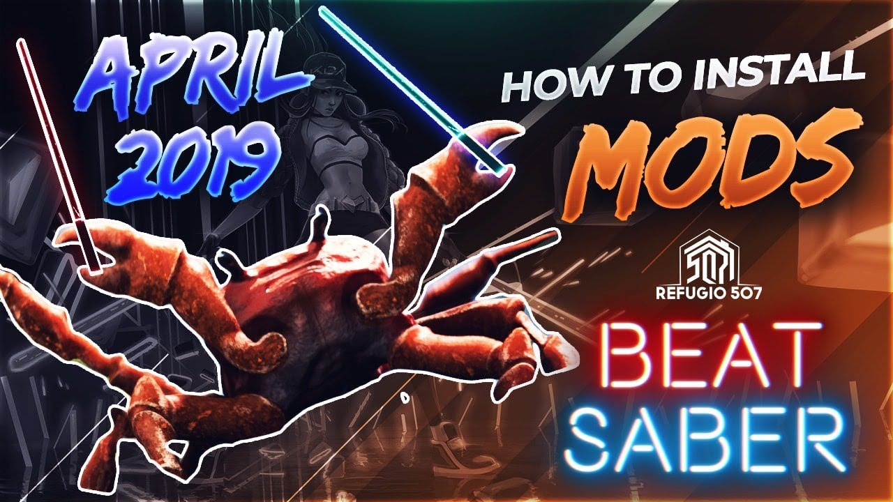 BEAT SABER | How to Install Mods | Latest Update of April 2019