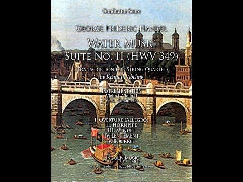Handel - Water Music Suite No. II Movements 1-5 (for String Quartet)