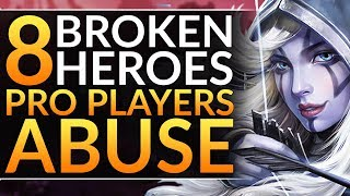 Top 8 BROKEN PICKS the Pros ABUSE - Meta Tips to Main the BEST HEROES   Dota 2 Guide (Immortal)