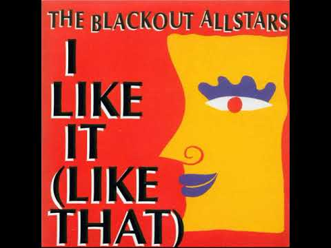 THE BLACKOUT ALLSTARS i like itlike that1994