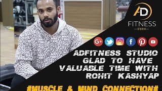 ADFITNESS STUDIO GLAD TO HAVE VALUABLE TIME WITH ROHIT KASHYAP #MUSCLE & MIND CONNECTION#