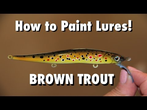 How To - Fishing Lures (Paint A Brown Trout)