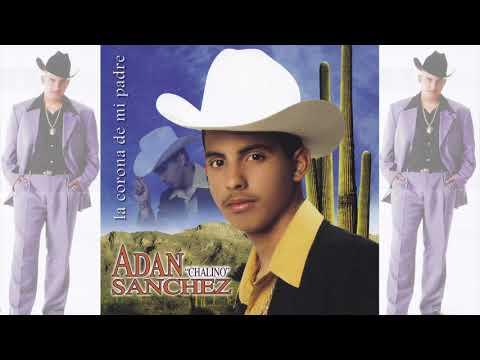 Adán Chalino Sánchez - Julian Del Real (Canción Completa)