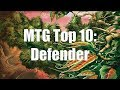 MTG Top 10: Defender