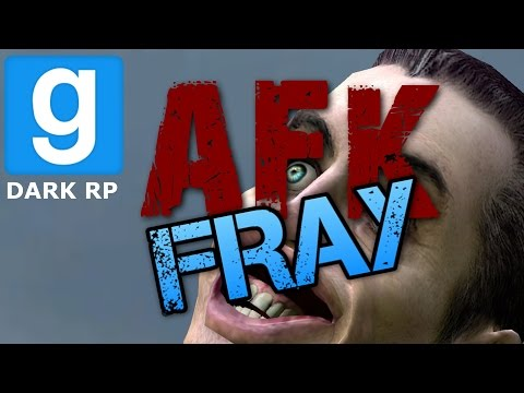 Gmod AFK Fray Dark RP #1 CLEANING UP THE STREETS!