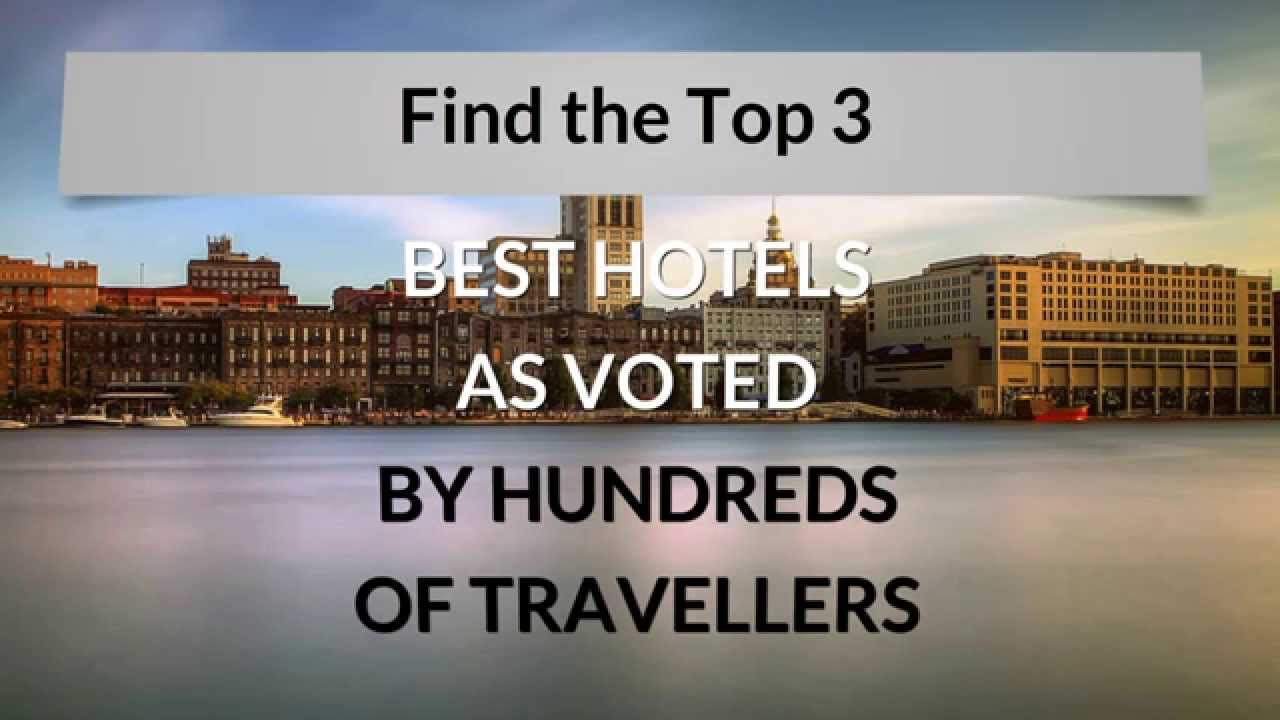 What Is The Best Hotel In Savannah Ga Top 3 Hotels As Voted By Travelers