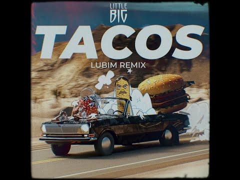 LITTLE BIG - TACOS (Lubim Remix)