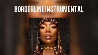 BRANDY- Borderline (Instrumental) BËST VERSION