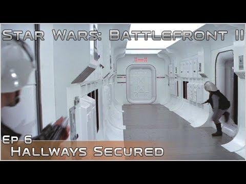 Hallways Secured - Ep 6 - Let's Play Star Wars: Battlefront II Campaign