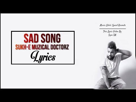 Sad Song | Lyrics | Sukhe Muzical Doctorz...