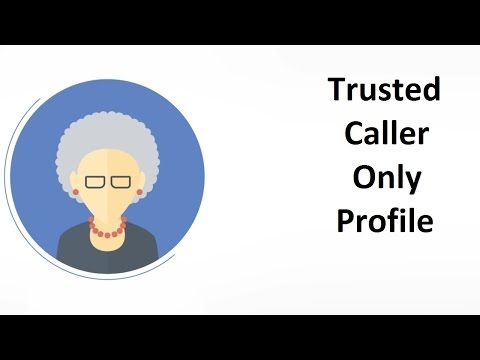 trueCall Care demonstration - 'Trusted Caller Only' profile