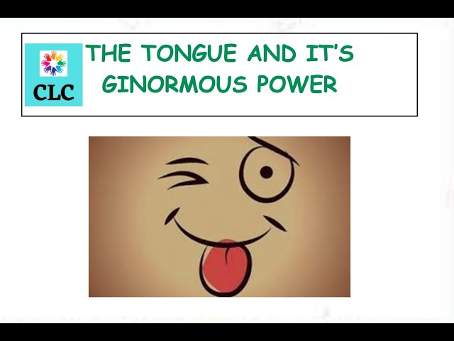 CLC  July 2020 Meeting  The Ginormous Power of the Tongue