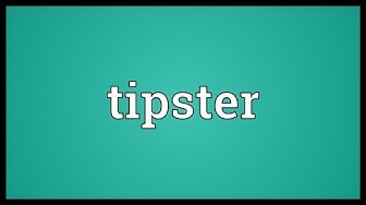 Tipster Meaning