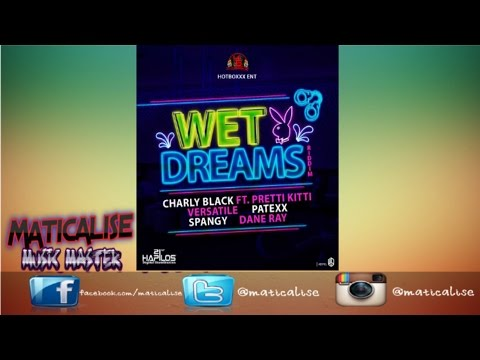 Wet Dreams Riddim Mix CLEAN {Hot Boxx Music} [Dancehall] @Maticalise