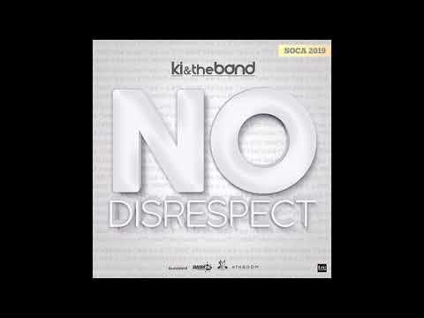 No Disrespect   KI & the Band   Soca 2019