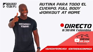 LIVE FULL BODY WORKOUT AT HOME - ENTTENAMIENTO CUERPO COMPLETO EN VIVO