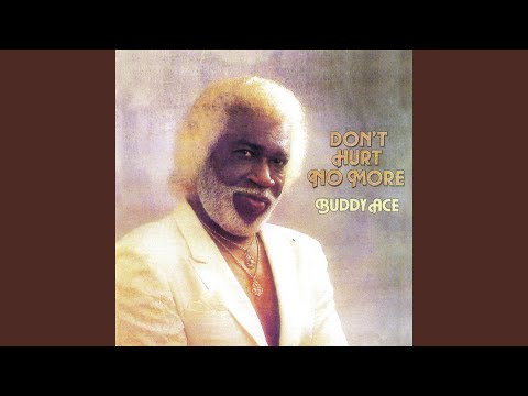 Buddy Ace - Don't Hurt No More