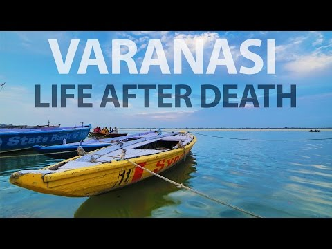 Varanasi - Life After Death | Wandering Minds