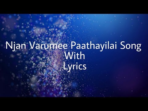 Theeram | Njan Varumee Paathayilaai Song With Lyrics