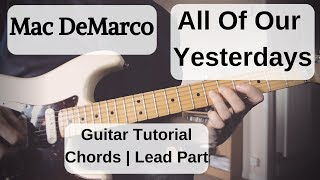 Mac DeMarco - All Of Our Yesterdays | Guitar Lesson | Chords + Lead Part