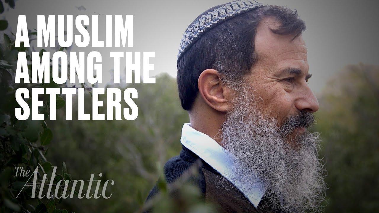 A Muslim Among Israeli Settlers - The Atlantic