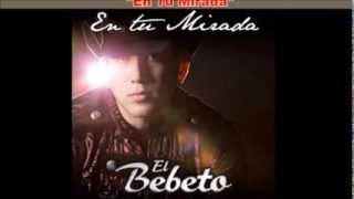 Bajar Musica El Bebeto Disco 2014 En Tu Mirada