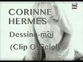 Corinne Hermes - Dessine moi (Clip officiel)