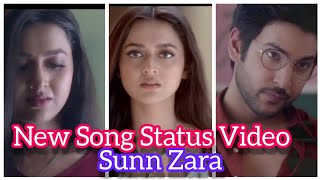 Sunn Zara Song Status Video || This Latest Song Music composed By Anmol Daniel