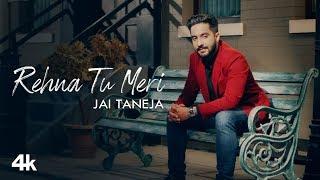 Rehna Tu Meri (Jai Taneja) Mp3 Song Download