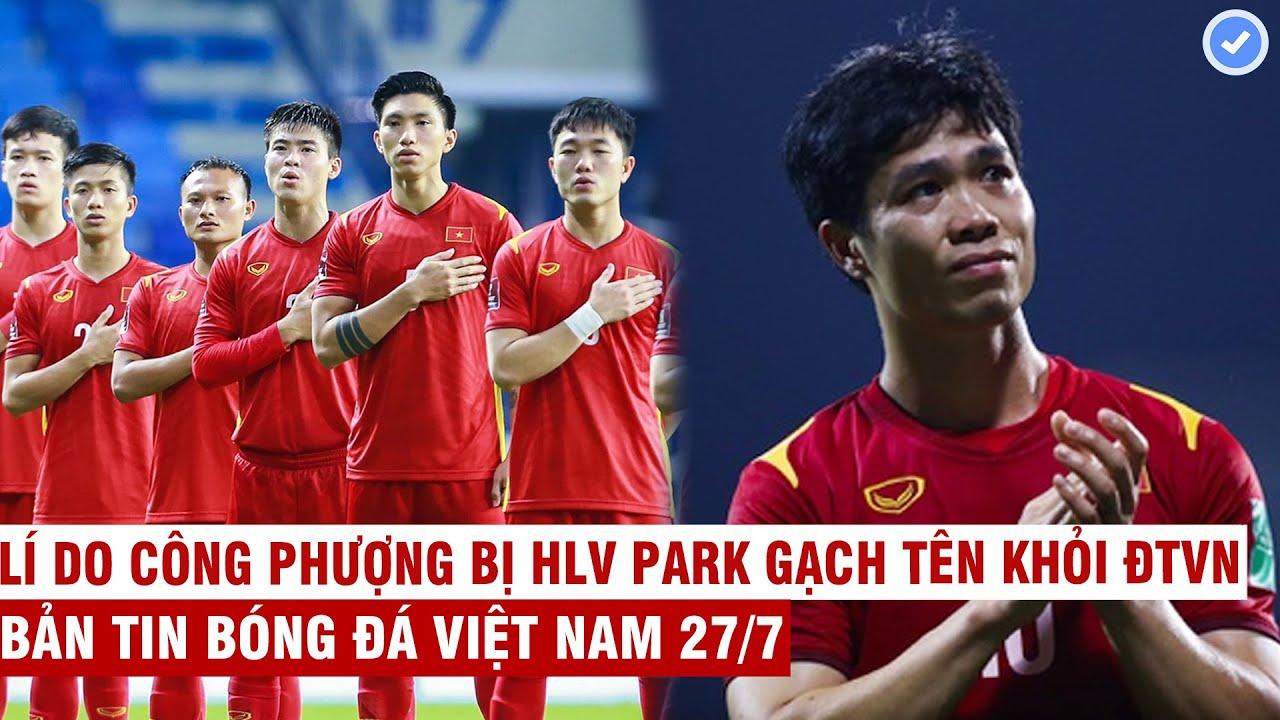 VN Sports 27/7 | Danh sách tuyển Việt Nam và nguyên nhân Công Phượng bị HLV Park gạch tên