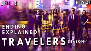 Netflix Travelers Season 1 Explained in HINDI | Part-2 | Ending Explained | Sci-fi |