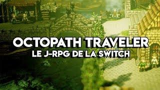 Octopath Traveler | Test du JRPG de l'été sur Switch !