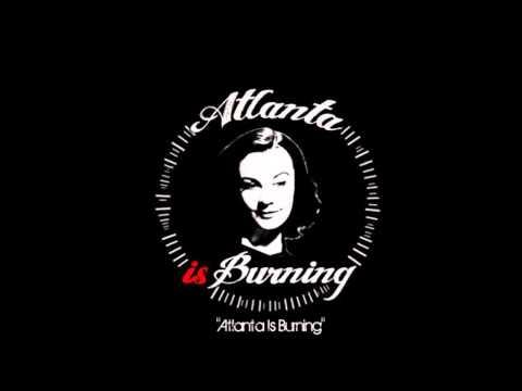 Atlanta is Burning - Atlanta Is Burning