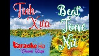 Tình Xưa | Beat Phối Hay | Tone Nữ Karaoke By Thành Được