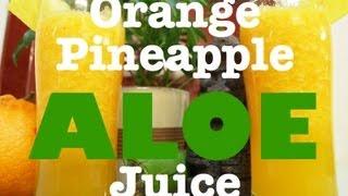 Orange Pineapple Aloe Juice