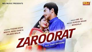 Zaroorat | मेरे मन में तेरी सूरत | Mr. RJ | Faizan Khan | Mishti | Latest Haryanvi Songs 2018 | NDJ
