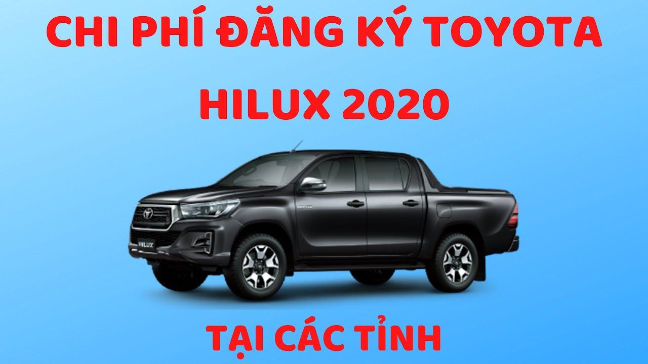 🚗 Bảng chi phí đăng ký xe Toyota Hilux 2020 tại các tỉnh | Mr Quý Toyota Long Biên