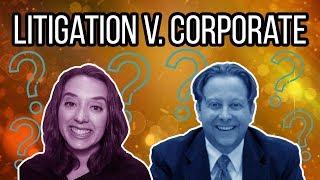 Litigation vs Transactional Law [What Does a Corporate Attorney Do | What Do Litigators Do]