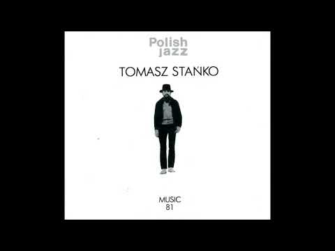 Tomasz Stańko  Music 81 JazzPoland1982 Full Album