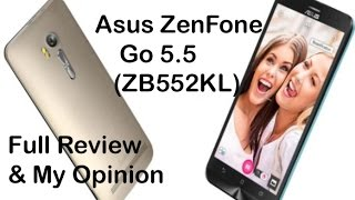Asus ZenFone Go 5.5 (ZB552KL) Full Review & My Opinion at Rs.8,499