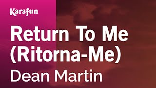 Karaoke Return To Me (Ritorna-Me) - Dean Martin *