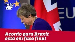 Acordo para Brexit está em fase final, mas May terá dificuldades para aprová-lo no parlamento