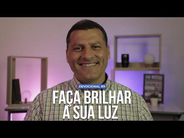FAÇA BRILHAR A SUA LUZ   DEVOCIONAL #9 - IPMACAÉ