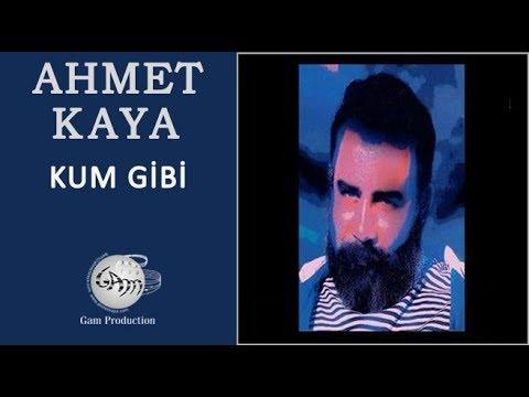 Kum Gibi (Ahmet Kaya)